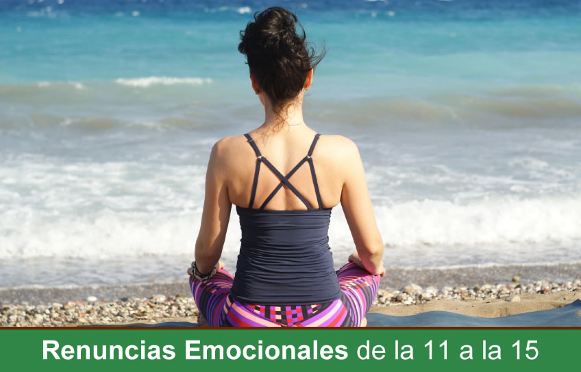 Renuncias emocionales de la 11 a la 15 para dejar de sufrir