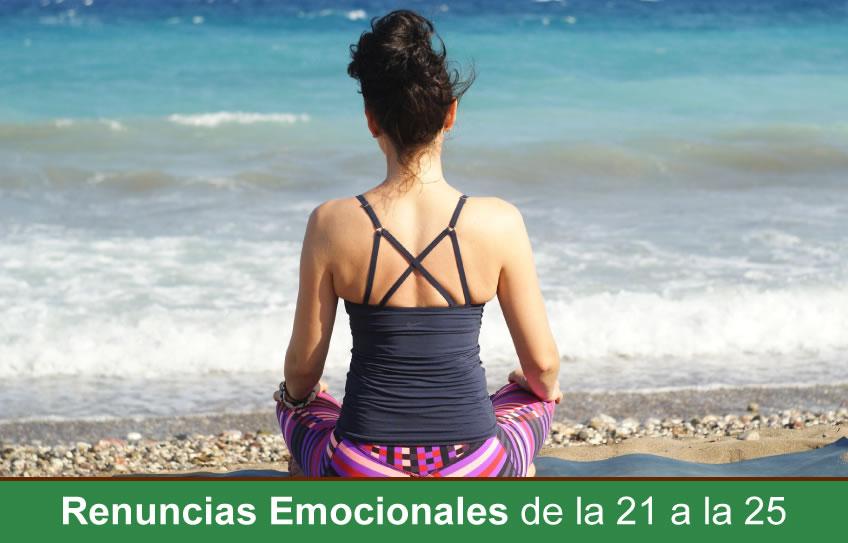 Renuncias emocionales de la 21 a la 25 para dejar de sufrir